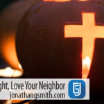 On Halloween Night Love Your Neighbor