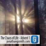 Finding Real Hope In The Chaos of Life – Advent 1