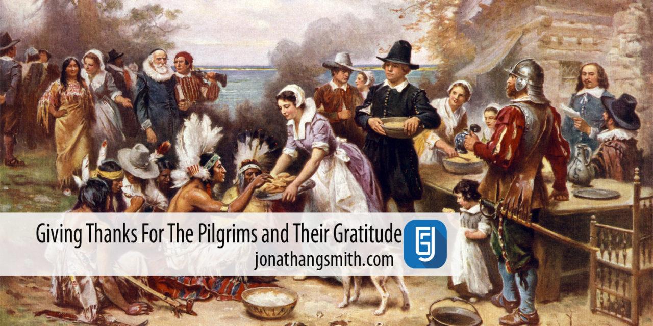 Giving Thanks For The Pilgrims Witness