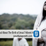 What's The Big Deal About The Birth of Jesus? Advent 4