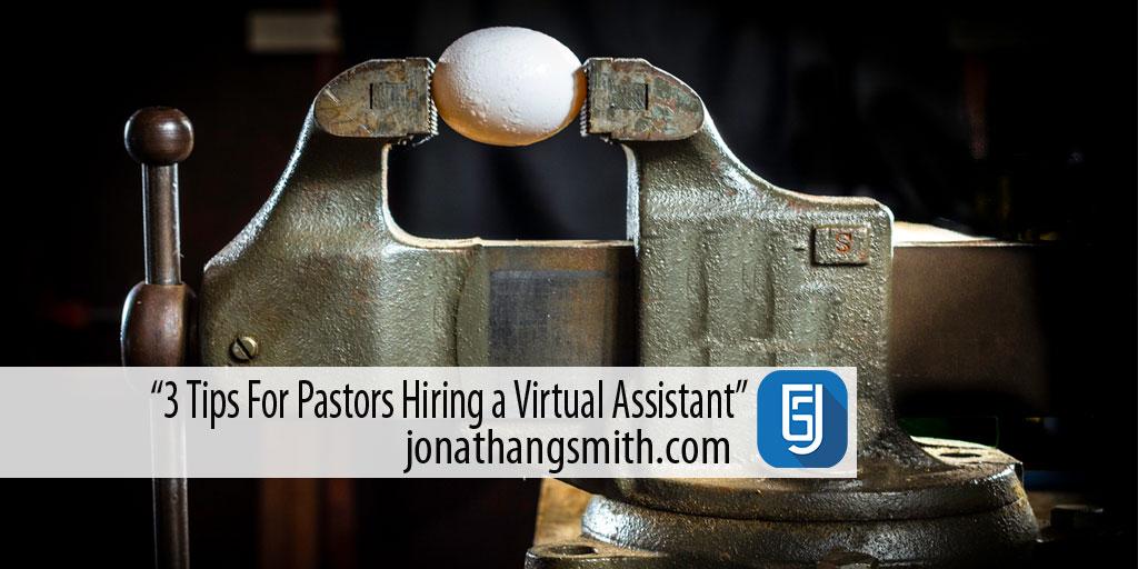 3 Tips For Pastors Hiring a Virtual Assistant