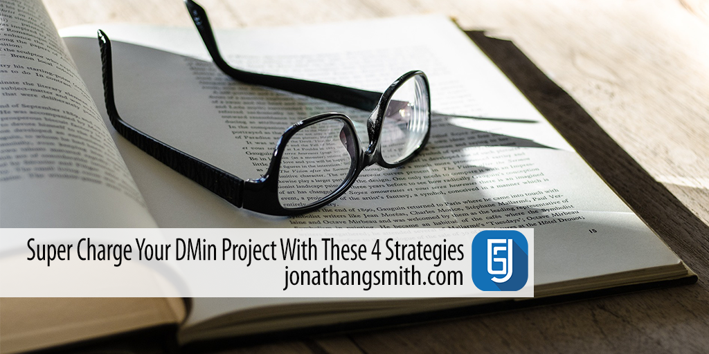 Super Charge Your DMin Project With These 4 Strategies