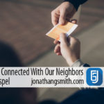 How My Church Connected With Our Neighbors To Share the Gospel