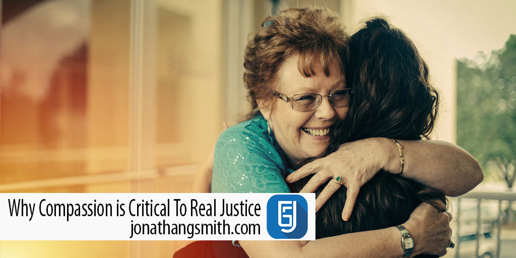 Why Compassion is Critical To Real Justice – Advent 2